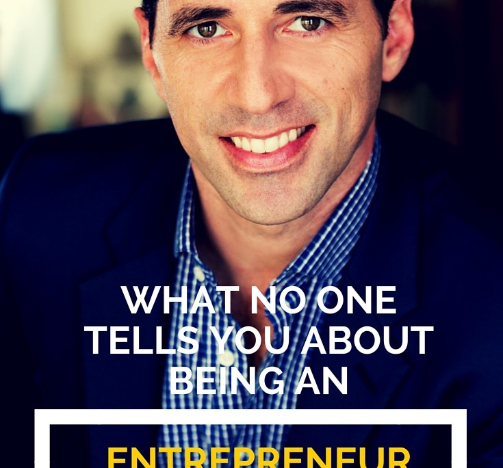 What No One Tells You About Being an Entrepreneur